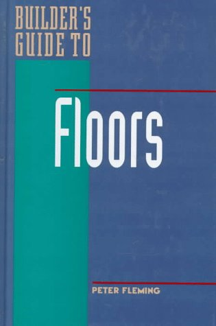 9780070216723: Builder's Guide to Floors