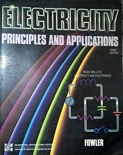Electricity: Principles & Applications, 3rd: Fowler, Richard J.