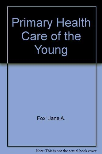 9780070217416: Primary Health Care of the Young