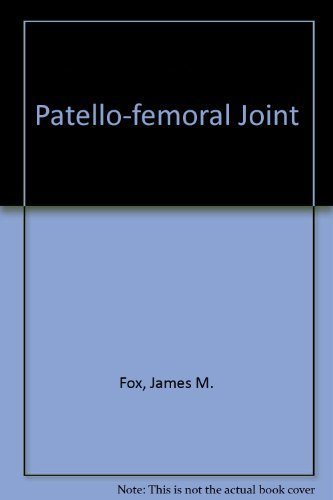 The Patellofemoral Joint: Fox, James M. (Editor)