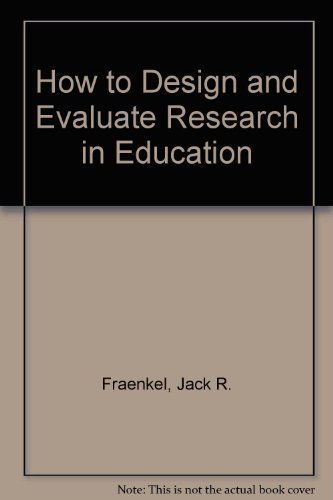 9780070217713: How to Design and Evaluate Research in Education