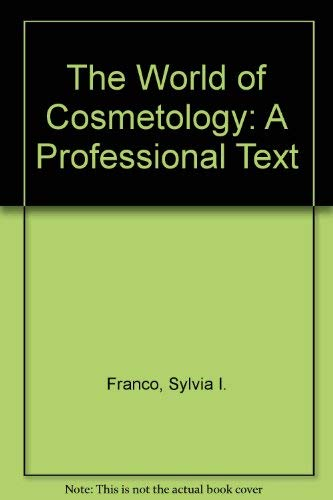 The World of Cosmetology : A Professional: Adella Moore; Sylvia