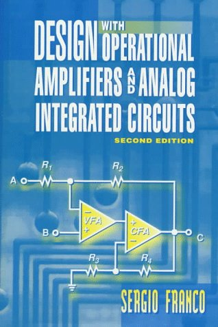 9780070218574: Design with Operational Amplifiers and Analog Integrated Circuits (McGraw-Hill Series in Electrical and Computer Engineering)