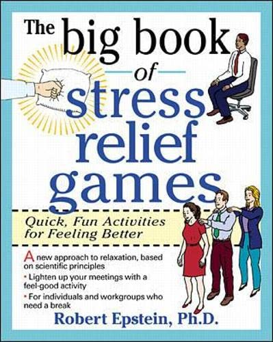 9780070218666: The Big Book of Stress Relief Games: Quick, Fun Activities for Feeling Better