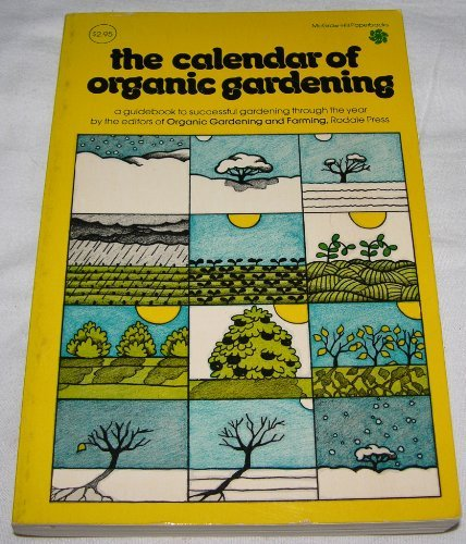9780070219014: Calendar of Organic Gardening: a Guidebook to successful gardening