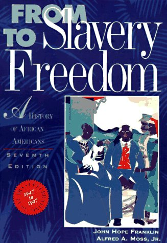 From Slavery to Freedom: A History of: John Hope Franklin,