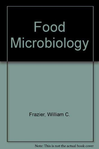 FOOD MICROBIOLOGY.: Frazier, WC and DC Westhoff.