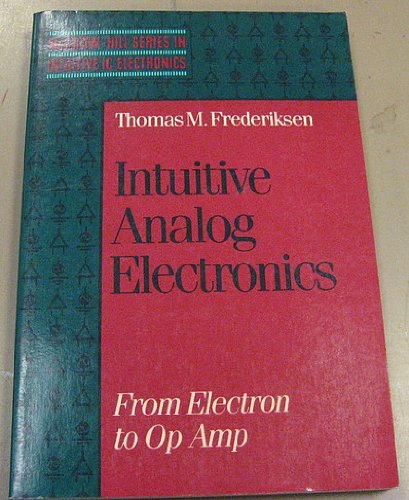 9780070219632: Intuitive Analogue Electronics: From Electron to Operational Amplifier (Mcgraw-Hill Series in Intuitive Ic Electronics)