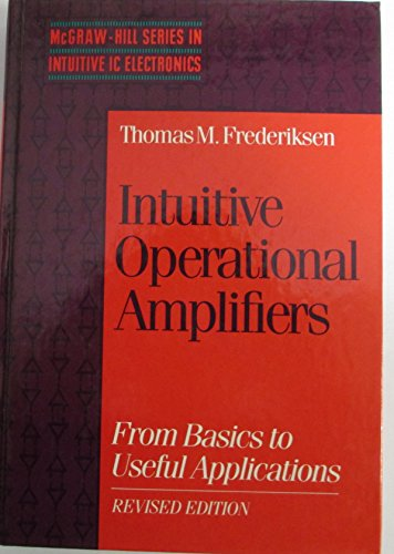 9780070219663: Intuitive Operational Amplifiers: From Basics to Useful Applications (McGraw-Hill series in intuitive IC electronics)