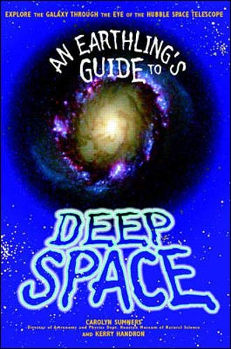 9780070219885: An Earthling's Guide to Deep Space: Explore the Galaxy Through the Eye of the Huble Space Telescope