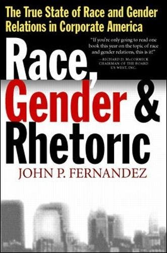 9780070220089: Race, Gender and Rhetoric: The True State of Race and Gender Relations in Corporate America