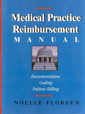 9780070220157: Medical Practice Reimbursement Manual: Documentation, Coding, Patient Billing, Activity Based Costing (Hfma Healthcare Financial Management Series)