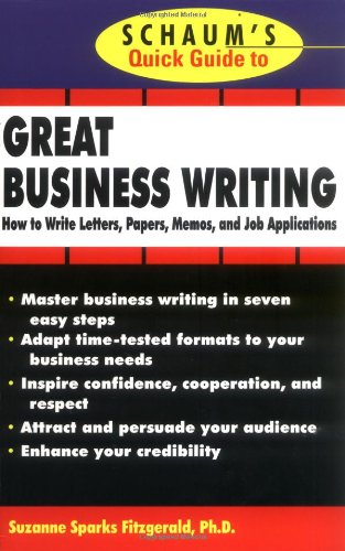 9780070220607: Schaum's Quick Guide to Great Business Writing: How to Write Letters, Papers, Memos and Job Applications (Quick Guides)