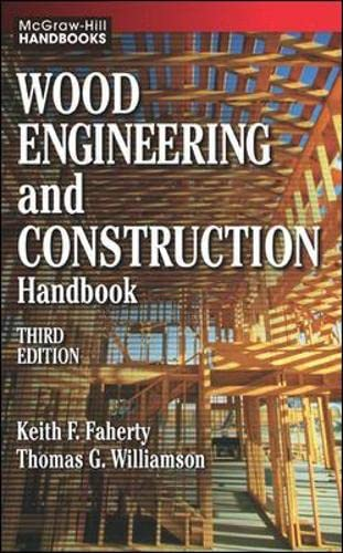 Wood Engineering and Construction Handbook: Faherty, Keith F.; Williamson, Thomas G.