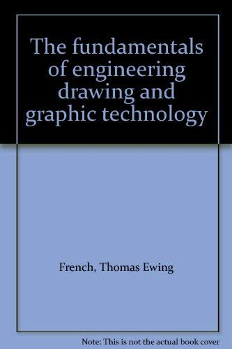 9780070221536: The fundamentals of engineering drawing and graphic technology