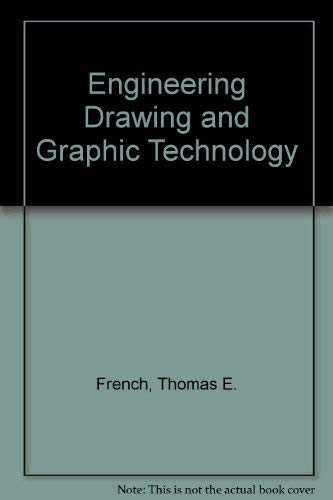 Engineering Drawing and Graphic Technology, 11th Edition: French, Thomas E., and Charles J. Vierck