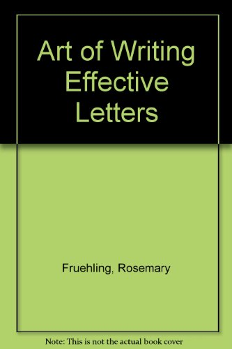 9780070223455: The Art of Writing Effective Letters