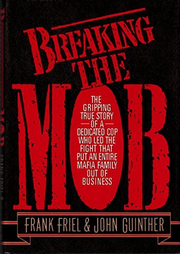 9780070223554: Breaking the Mob: The Gripping True Story of a Dedicated Cop Who Led the Fight that Put an Entire Mafia Family out of Business