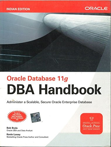 Oracle Database 11g DBA Handbook: Bob Bryla,Kevin Loney