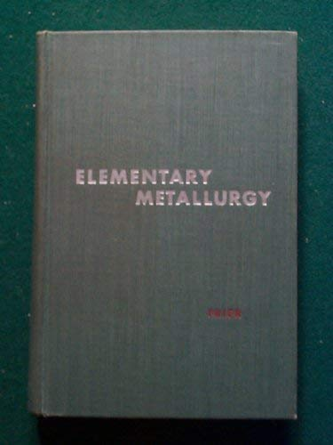9780070224193: Elementary Metallurgy