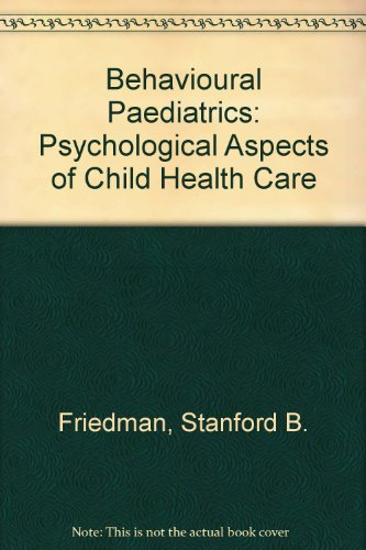 9780070224261: Behavioural Paediatrics: Psychological Aspects of Child Health Care