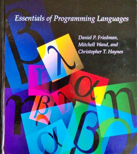 Essentials of Programming Languages (9780070224438) by Daniel Friedman; Mitchell Wand; Eugene Kohlbecker