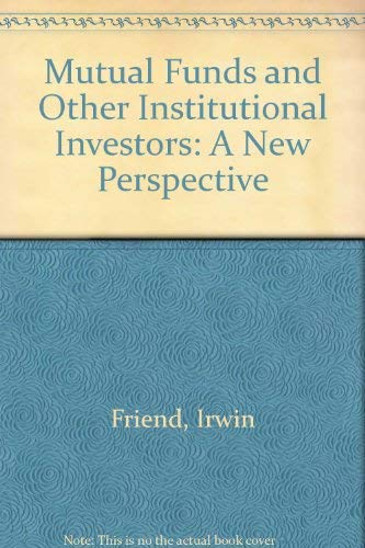 Mutual Funds and Other Institutional Investors: A New Perspective