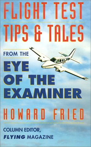 9780070224629: Flight Test Tips & Tales from the Eye of the Examiner