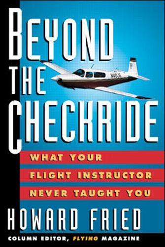 9780070224681: Beyond The Checkride: What Your Flight Instructor Never Taught You