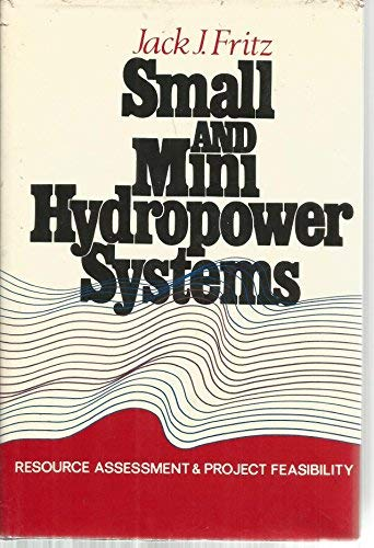 9780070224704: Small and Mini Hydropower Systems: Resource Assessment and Project Feasibility