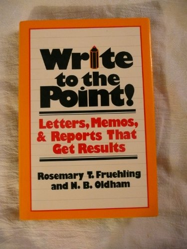 Write to the Point!: Rosemary T Fruehling