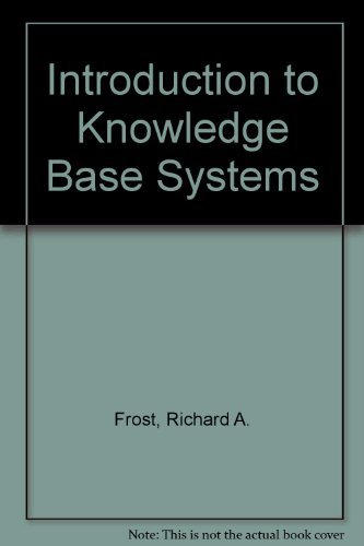 9780070225657: Introduction to Knowledge Base Systems