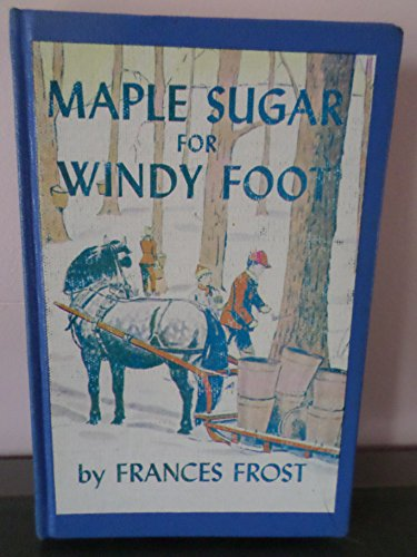 Maple Sugar for Windy Foot: Frost, F.