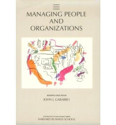 Managing People and Organizations: John J. Gabarro