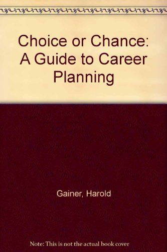 9780070226722: Choice or Chance: A Guide to Career Planning