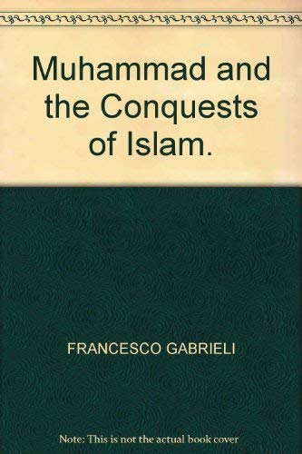 9780070226753: Muhammad and the Conquests of Islam.