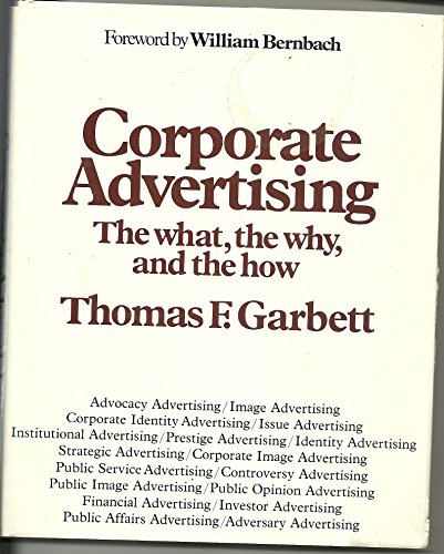 9780070227873: Corporate Advertising: The What, the Why, and the How