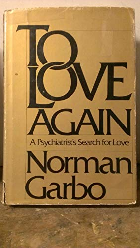 9780070228153: To love again: A psychiatrist's search for love
