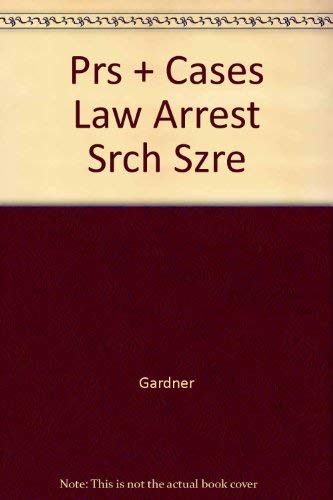 9780070228375: Principles and Cases of the Law of Arrest, Search, and Seizure