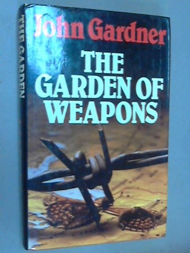 9780070228511: The Garden of Weapons