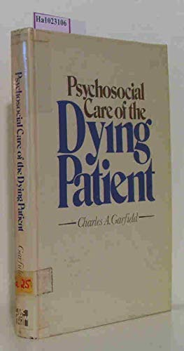 Psychosocial Care of the Dying Patient: Garfield, Charles