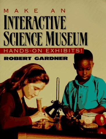 9780070228672: Make an Interactive Science Museum