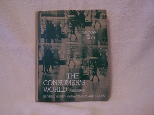 9780070228757: Consumer's World: Resource: Buying, Money Management and Issues