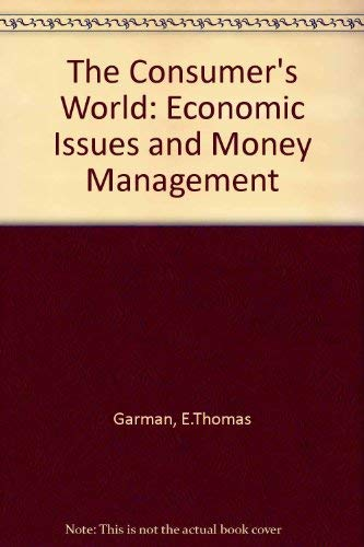 9780070228788: The Consumer's World: Economic Issues and Money Management