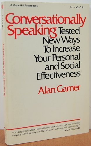 9780070228856: Conversationally Speaking: Tested New Ways to Increase Your Personal and Social Effectiveness
