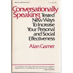 9780070228870: Conversationally Speaking: Tested New Ways to Increase Your Personal and Social Effectiveness...