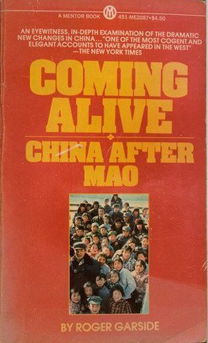 Coming Alive!: China After Mao: Roger Garside