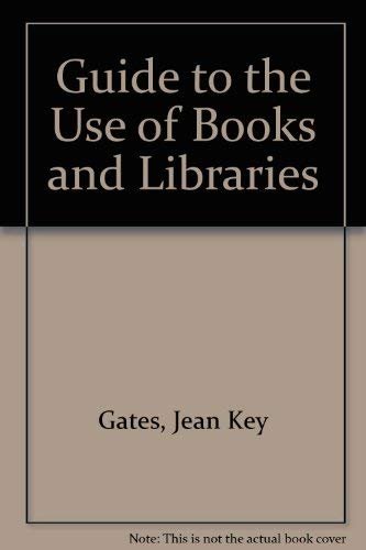 9780070229860: Guide to the Use of Books and Libraries