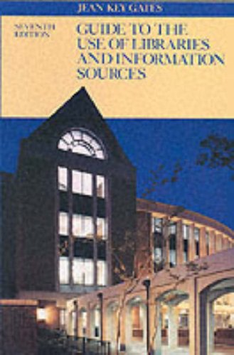 9780070230002: A Guide to the Use of Libraries and Information