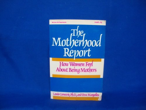 9780070230644: The Motherhood Report: How Women Feel About Being Mothers